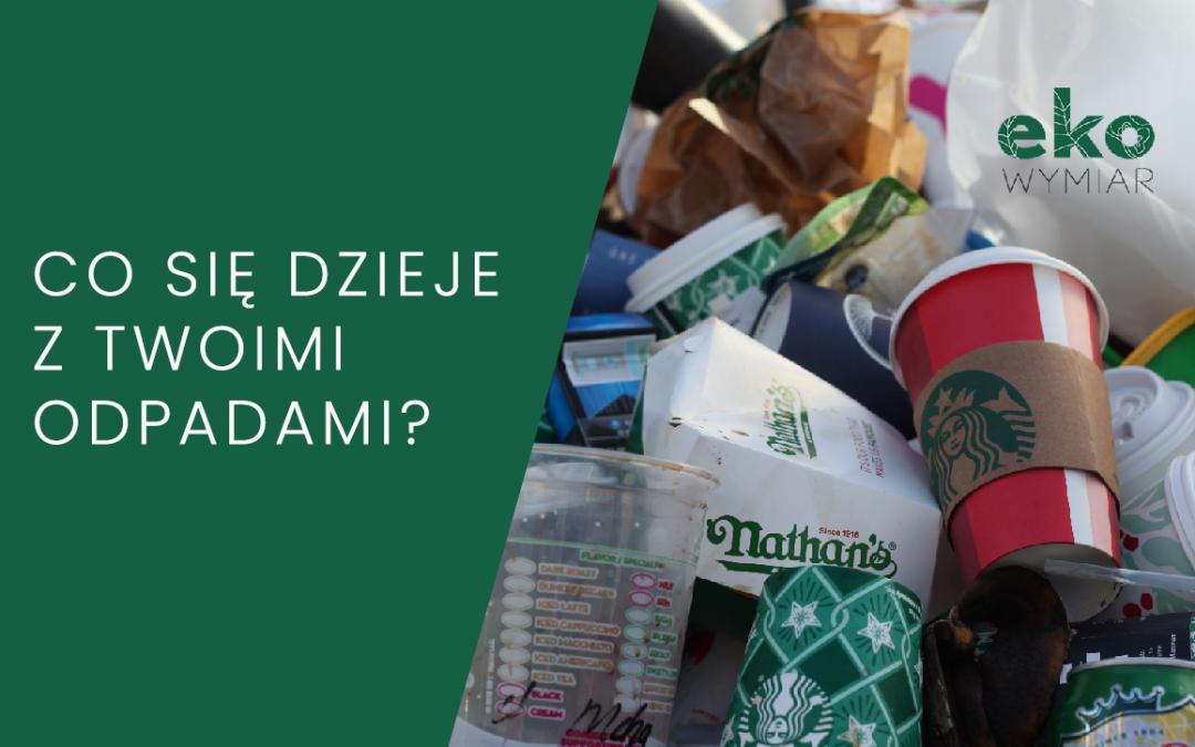 Co dzieje się z Twoimi odpadami?