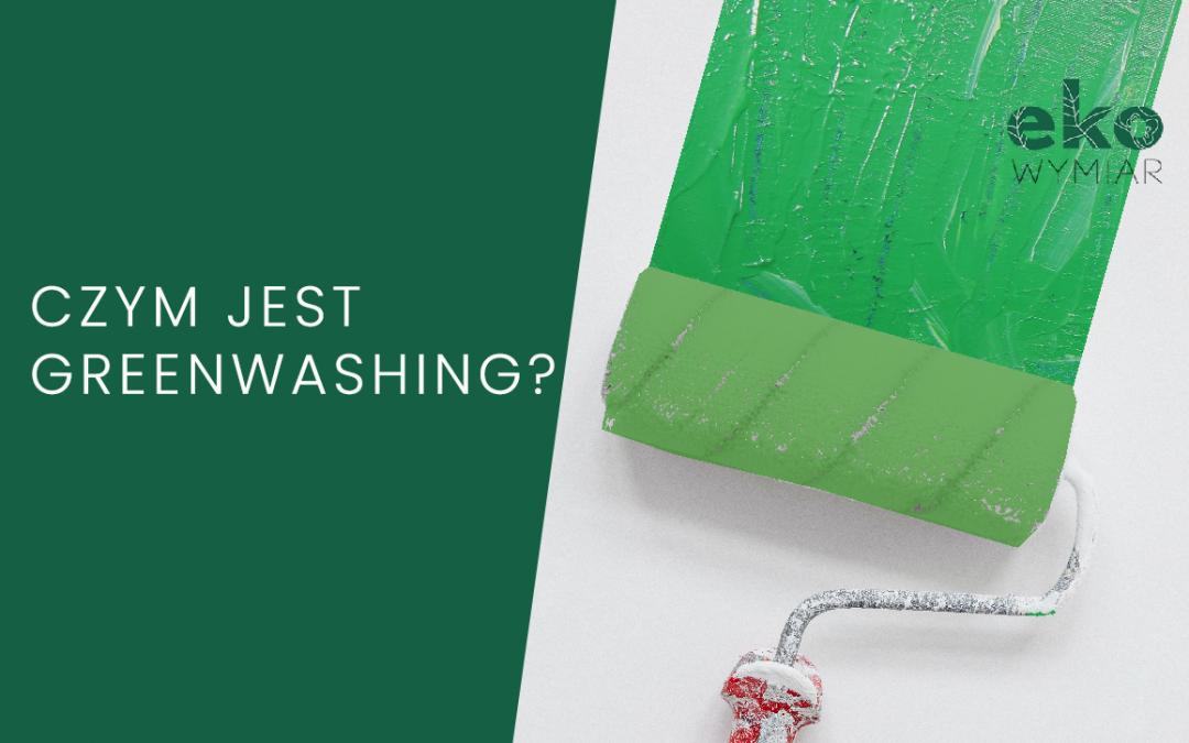 Czym jest greenwashing?